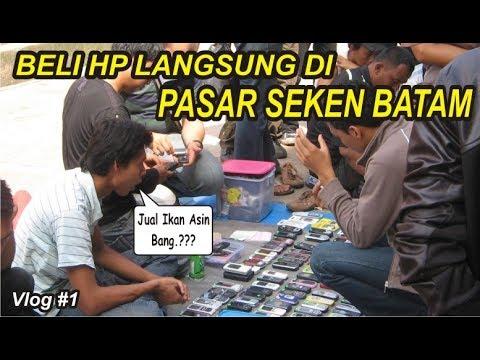 BERBURU HP LANGSUNG DI  PASAR SEKEN BATAM.!! [Batam Vlog #1]