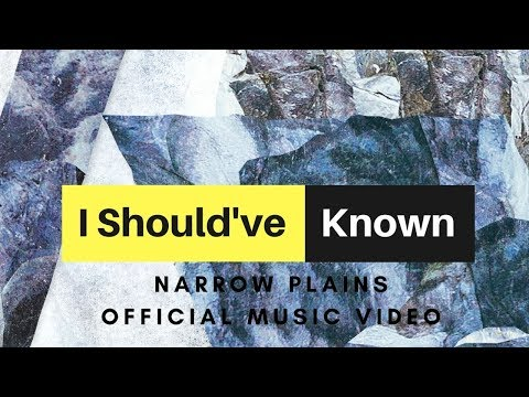 """Narrow Plains - """"I Should've Known"""" (Official Music Video)"""