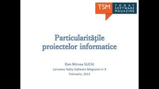 Conferințe | Ro | Particularitatile proiectelor informatice, TSM, 2013