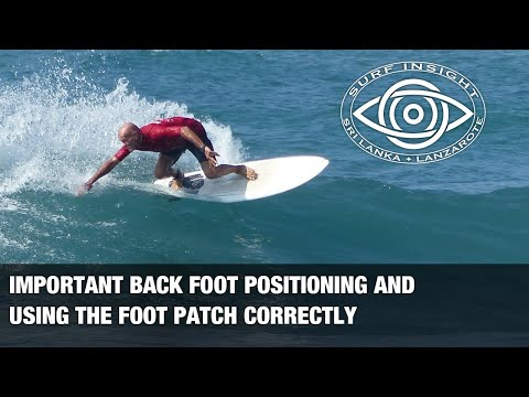 Surf Insight : Back foot positioning.... Put yer foot right in it, init !