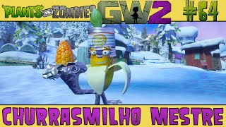 Plants vs. Zombies Garden Warfare 2 #64 - Churrasmilho Mestre [60 FPS]
