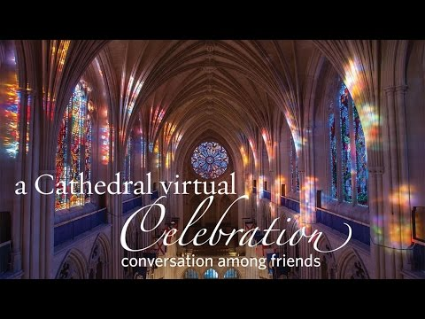 A Cathedral Virtual Celebration: Conversation Among Friends
