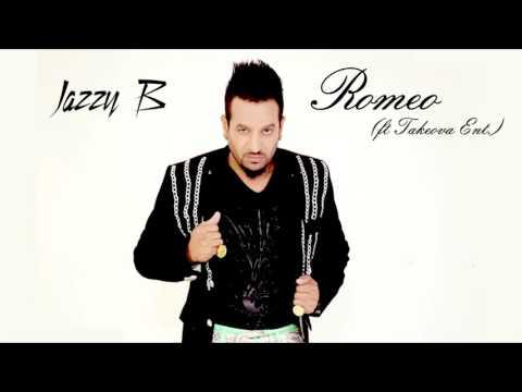 Jazzy B - Romeo (Ft Takeova Ent.) (Audio Hq/hd)