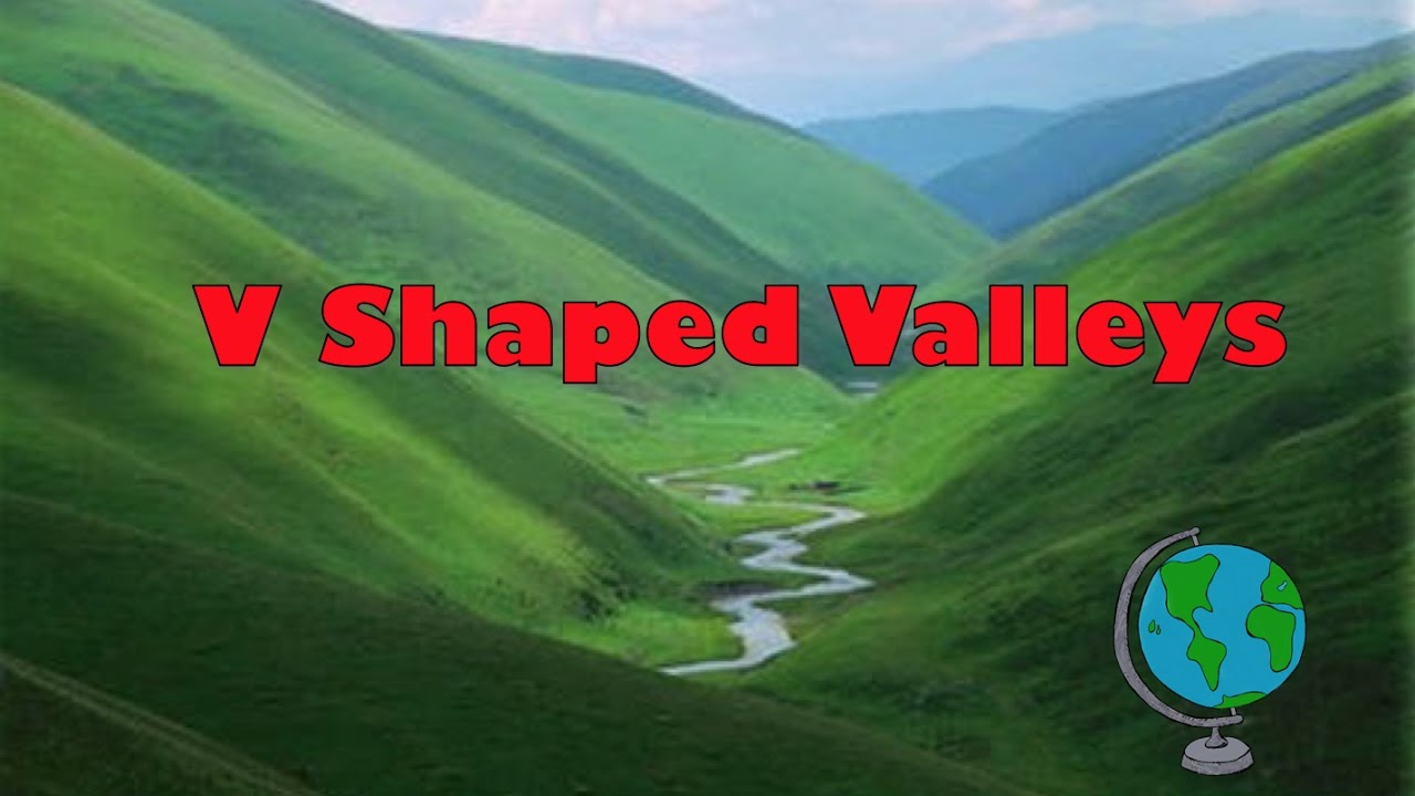 formation of a v shaped valley labelled diagram and explanation