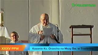 XXXV PPW - Trzebnica - Msza Św. - Kazanie ks. Orzecha - 2015-08-03