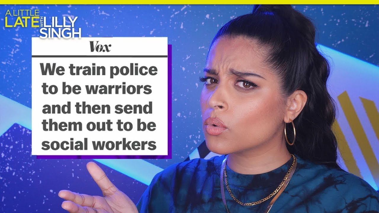 Let's Talk About Defunding the Police | A Little Late with Lilly Singh