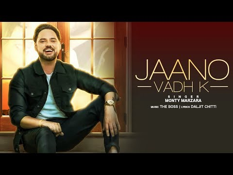 Jaano Vadh Ke (Full Song) Monty Marzara | The Boss | Daljit Chitti | Latest Punjabi Songs 2019