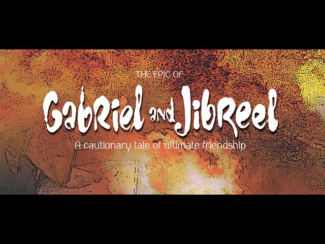 The Epic of Gabriel and Jibreel
