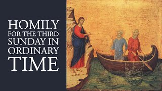 Homily for the Third Sunday in Ordinary Time (Year A)