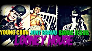 COOKIN/CLEANIN - SWAG JESUS + JONY BRAVO + YOUNG CRON (LOONEY HOUSE)