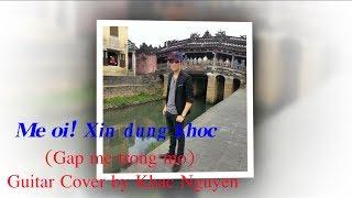 Mẹ ơi! Xin Đừng Khóc (guitar cover by Khắc Nguyên)