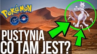 POKEMON GO | Co jest na PUSTYNI?