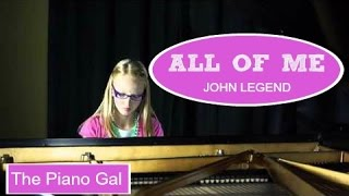 All of Me - John Legend (Cover by The Piano Gal) on iTunes & Spotify