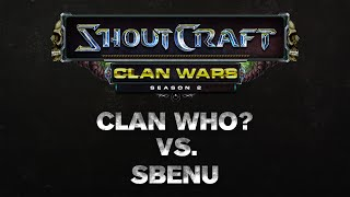 SHOUTCraft Clan Wars S2 - Clan Who? vs. SBENU (formerly Startale)