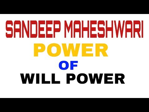 Best Motivational vedio- power of will power by sandeep maheshwari