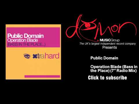 """Public Domain - Operation Blade (Bass in the Place) - 7"""" Radio Mix"""