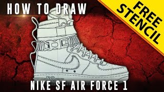How To Draw: Nike SF Air Force 1 w/ Downloadable Stencil