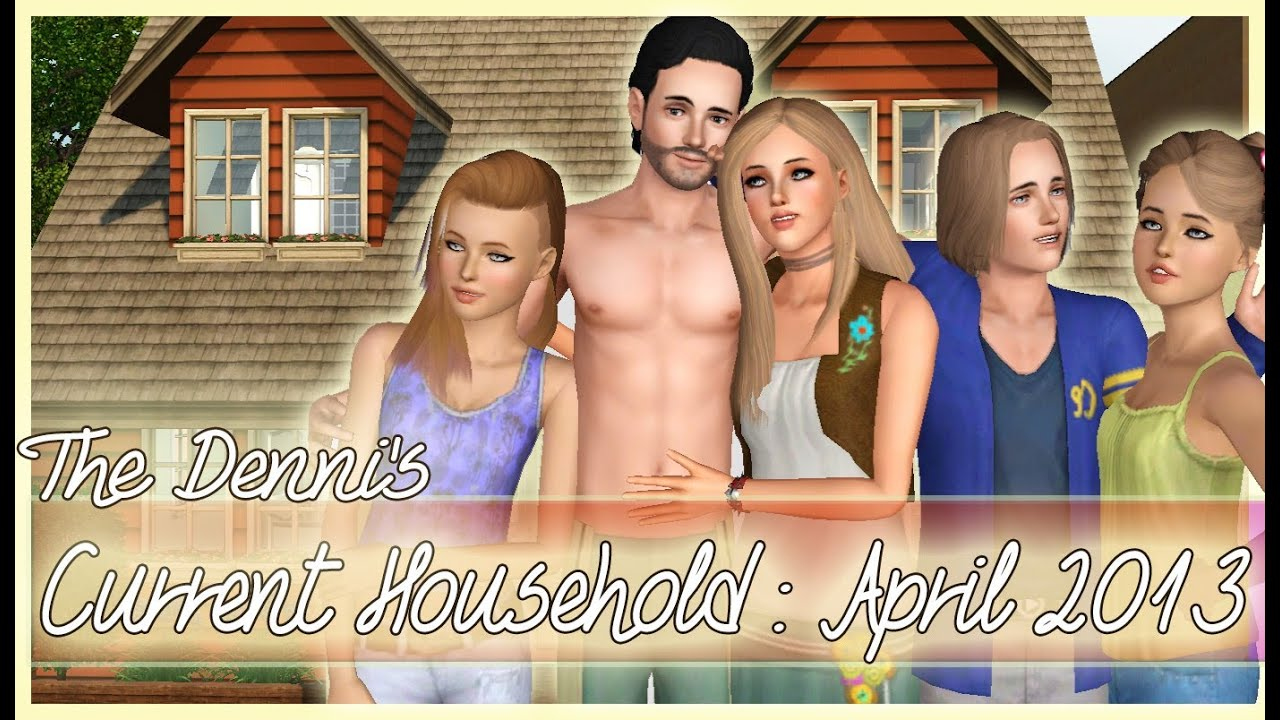 The Sims 3 Current Household : April 2014 - YouTube