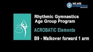 Rhythmic Gymnastics Age Group Program - Acrobatic Elements  B9 - Walkover forward 1 arm