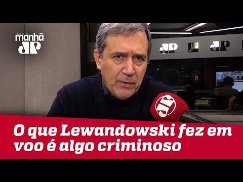 O que Lewandowski fez em voo após ser criticado é algo criminoso | Marco Antonio Villa
