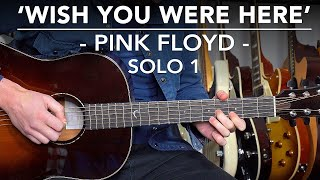 Wish You Were Here SOLO Guitar Lesson Tutorial - Pink Floyd