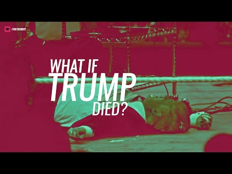 What if Trump died? (after the election)