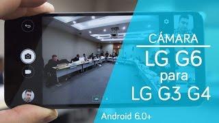 LG G3 G4 | Instalar | LG G6 CAMERA | Android 6.0+ | Tutorial en Español - Ayala Inc