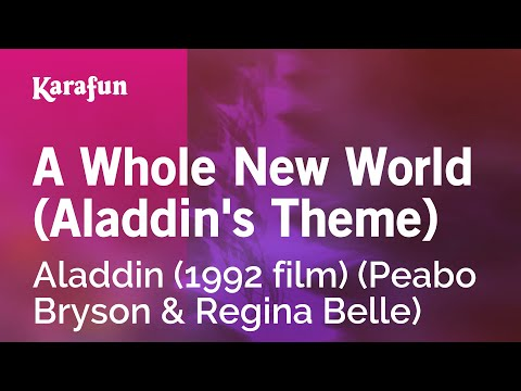 Karaoke A Whole New World (Aladdin's Theme) - Aladdin (1992 Film) (Peabo Bryson & Regina Belle) *