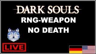 🔴【LIVE】[ENG/GER] DARK SOULS (R) / RNG-WEAPON / NO DEATH