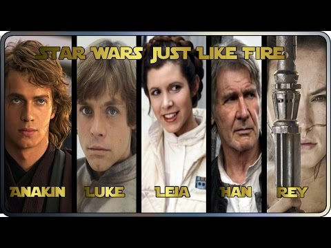 Star Wars Just Like Fire Anakin, Luke, Leia, Han and Rey