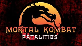 Mortal Kombat: All Fatalities (MK1 To MK9)
