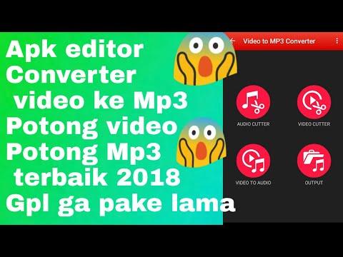 Apk Editor Video Dan Mp3 Konverter Terbaik 2018