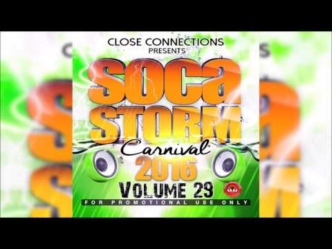 Close Connections - Soca Storm 2016 Vol 29 Soca Mix