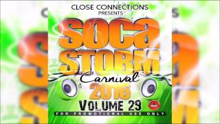 Close Connections - Soca Storm 2016 Vol 29 Soca Mix