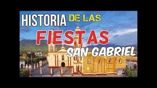 San Gabriel Jalisco, Historia de las Fiestas y del Pueblo | Absa García