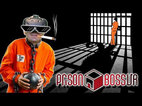 THUG LIFE IN VIRTUAL REALITY PRISON | Prison Boss VR HTC Vive Gameplay
