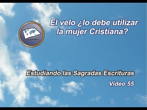 El velo ¿lo debe utilizar la mujer cristiana - Estudiando las Sagradas Escrituras - Estudios lldm