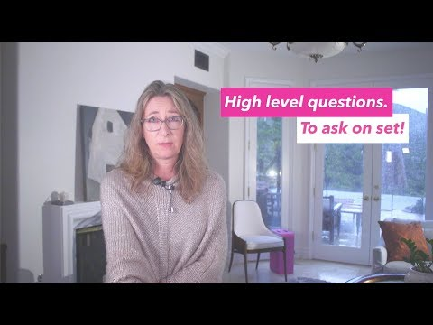 High Level Questions to Ask on Set