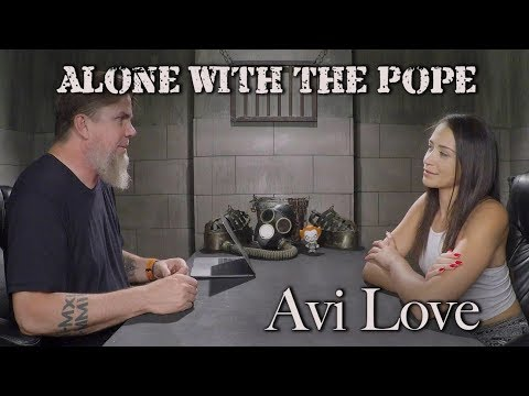 Alone With The Pope #7 - Avi Love
