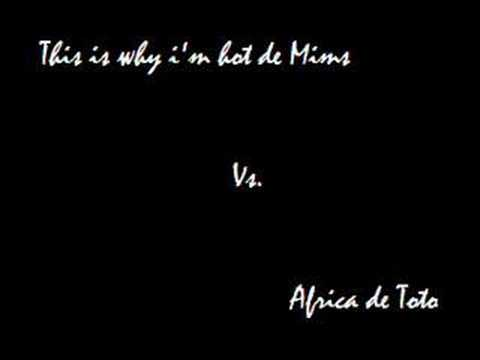 This is why i'm hot - Mims  Vs.  Africa - Toto