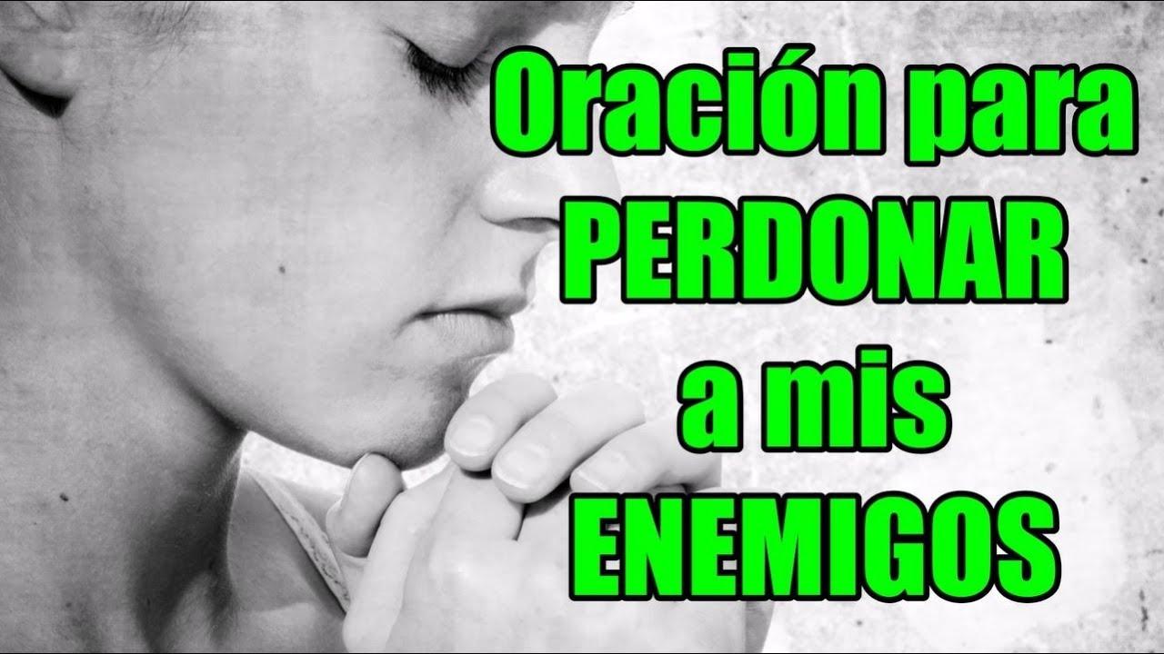 Oracion Para Perdonar A Mis Enemigos