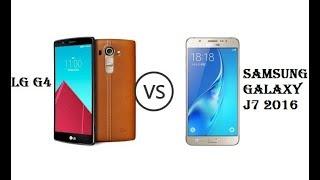 Samsung Galaxy J7 2016 VS LG G4 -  Speed Test & Comparison in 2017 | Full Review