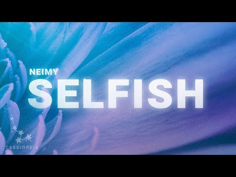 NEIMY - Selfish (Lyrics)