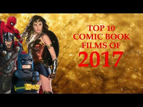 Top 10 Comic Book Films Of 2017 (Animated Films Included)