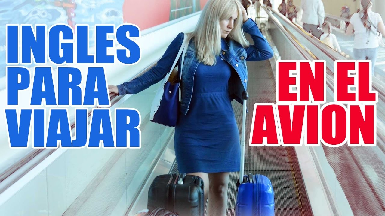 Inglés Para Viajar En Avión Para Principiantes De Inglés Básico Inglés Americano