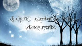 DJ Clyme - Carol of the Bells(Dance remix)
