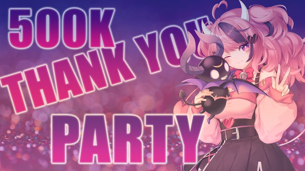 WOW THANK YOU FOR 500K! LET'S PARTY!