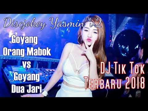Goyang Orang Mabok vs Goyang Dua Jari - DJ Tik Tok Terbaru 2018