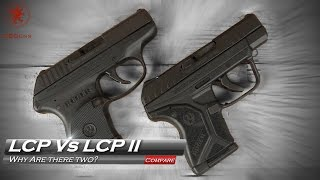 new ruger lcp ii vs the original lcp why are there two