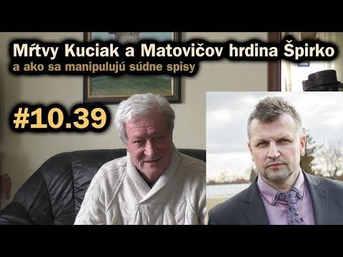 Mŕtvy Kuciak, sabotáž a Matovičov hrdina Špirko a ako sa manipulujú súdne spisy #10.39